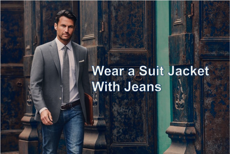how to wear a tweed jacket with jeans