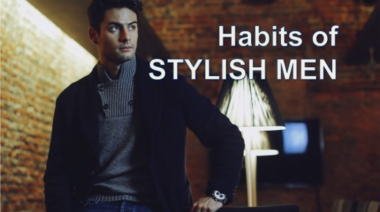 The Personal Habits of Stylish Men