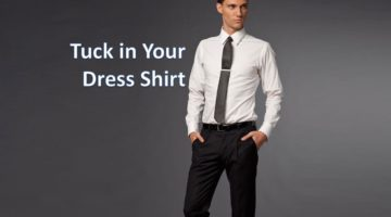 Ways to Tuck in a Dress Shirt – Learn to Look Your Best on All Occassions
